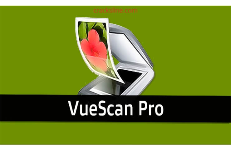 VueScan Pro 9.7.37 Crack With Keygen 2020 [Updated]
